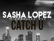 New song   Sasha Lopez – Catch U ft Angelika Vee